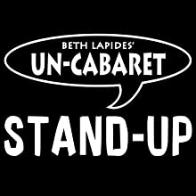 Un-Cabaret Stand-Up: Close Encounters Performance by Patton Oswalt, Bobcat Goldthwait, Greg Behrendt, Larry Charles,  more Narrated by Beth Lapides, Patton Oswalt, Bobcat Goldthwait, Greg Behrendt, Taylor Negron, Larry Charles