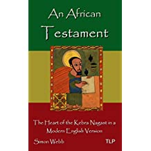 An African Testament: The Heart of the Kebra Nagast in a Modern English Version
