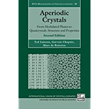 Aperiodic Crystals: From Modulated Phases to Quasicrystals:  Structure and Properties (International Union of Crystallography Monographs on Crystallography Book 28)