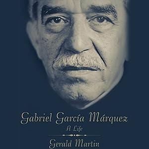 Gabriel Garcia Marquez: A Life Hörbuch