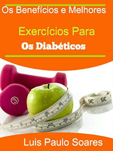 Os Benefícios e Melhores Exercícios Para Os Diabéticos