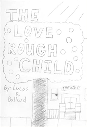Read online The Love Rough Child: (Non-picture version) (Loserville Engineering Children's Collection Book 2) PDF