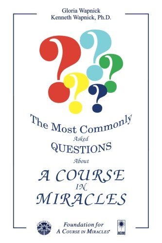 - The Most Commonly Asked Questions About 'A Course in Miracles'