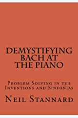 Demystifying Bach at the Piano: Problem Solving in the Inventions and Sinfonias Paperback