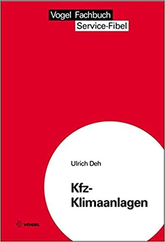 Kfz-Klimaanlagen (Service Fibel): Amazon.de: Ulrich Deh: Bücher