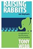 Raising Rabbits Not Elephants, Tony Webb, 088469285X