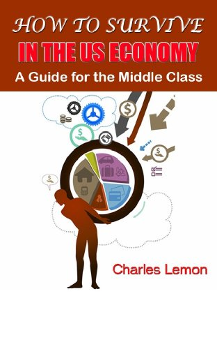 Book: HOW TO SURVIVE IN THE US ECONOMY by Charles Lemon