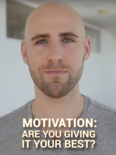 Motivation - Are You Giving It Your Best?