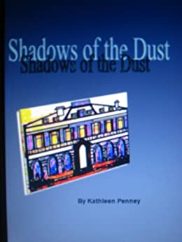 Shadows of the Dust by [Penney, Kathleen]
