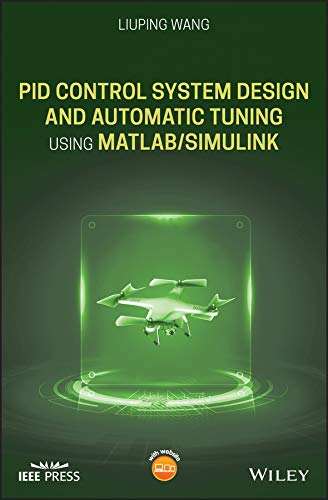PID Control System Design and Automatic Tuning using MATLAB/Simulink: Design and Implementation using MATLAB/Simulink (Wiley - IEEE)