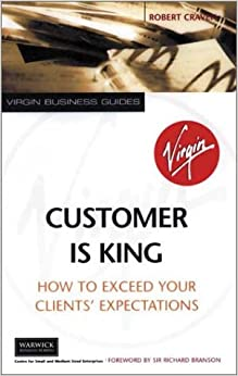 Book Customer Is King: How to Exceed Their Expectations (Virgin business guides) by Robert Craven (2002-07-04)