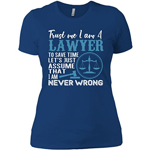 Dolphintee Lawyer Woman Tshirt For Men, Woman Trust Me Save Time Let's Just Assume That I'm Never - Delivery Worldwide Times Ups