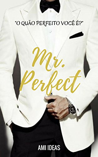 Mr. Perfect: O Quão Perfeito Você É? (Conto)