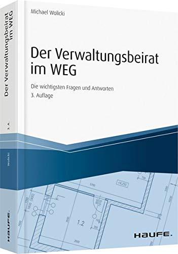 Der Verwaltungsbeirat im WEG (Hammonia bei Haufe) Taschenbuch – 14. Mai 2018 Michael Wolicki 3648099159 Privatrecht / BGB Besitz / Grundbesitz