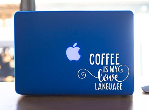 Coffee Decal for Laptop, Tumbler or Car - Coffee Is My Love