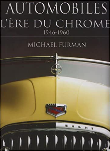Automobiles, l'ère du chrome : 1946-1960 pdf epub