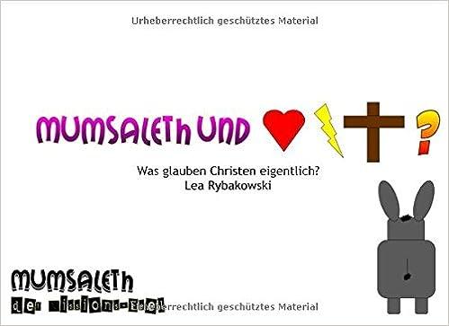 Mumsaleth: Was glauben Christen eigentlich? (Das ist Mumsaleth) (German Edition)