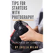 Tips For Starters With Photography: Purchase Of Camera