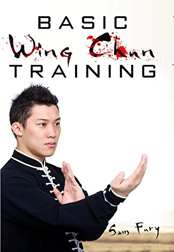 Basic Wing Chun Training: Wing Chun Street Fight Training and Techniques (Self Defense Book 4)