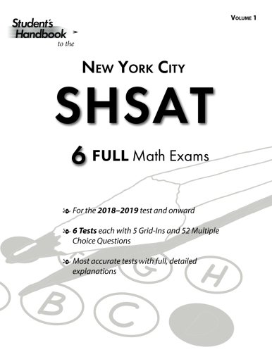 SHSAT Practice Math Tests: 6 Exams (Volume 1) (SHSAT Math Tests)