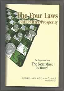 the four laws to a debt free prosperity 4 debt free laws friday, november 16, 2007 buy my book  about 10 years ago i wrote the four laws of debt free prosperity, i had no idea how it would do.