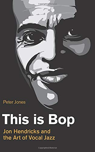 Book Cover: This is Bop: Jon Hendricks and the Art of Vocal Jazz