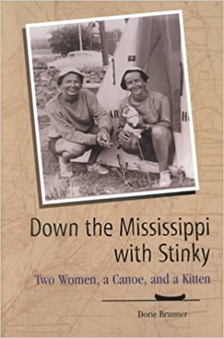 Ebooks gratuits disponibles au téléchargement Down the Mississippi with Stinky: Two Women, a Canoe, and a Kitten (Wisconsin) by Dorie Brunner (2001-01-01) B01A68XHV4 PDF
