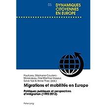 Migrations et mobilités en Europe: Politiques publiques et perspectives dintégration (1992-2012) (Dynamiques citoyennes en Europe / Citizenship Dynamics in Europe t. 5) (French Edition)