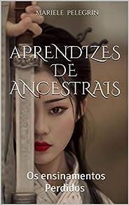 Aprendizes de Ancestrais: Os Ensinamentos Perdidos ( A historia de Confúcio)