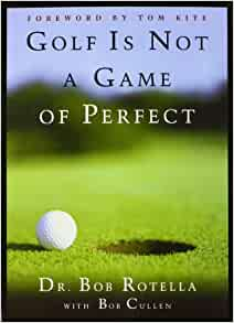 Amazon.com: Golf is Not a Game of Perfect eBook: Rotella ...