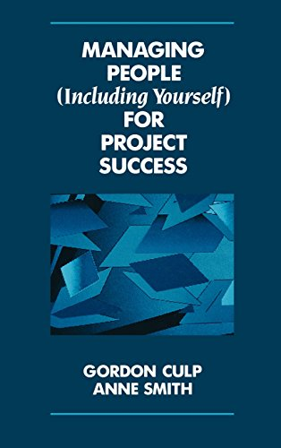 Managing People (Including Yourself) for Project Success