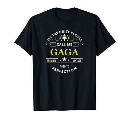 My Favorite People Call Me Gaga T-Shirt