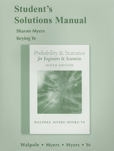 Student Solutions Manual for Probability and Statistics for Engineers and Scientists (Applied Statistics For Engineers And Scientists Solutions)