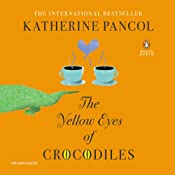 The Yellow Eyes of Crocodiles: A Novel | Katherine Pancol, William Rodarmor (translator), Helen Dickinson (translator)