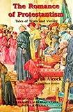 The Romance of Protestantism, Deborah Alcock, 0921100884