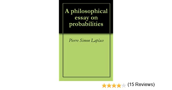 a philosophical essay on probabilities pierre simon laplace  a philosophical essay on probabilities pierre simon laplace com