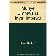 Munye Umntwana Inye, Imbewu