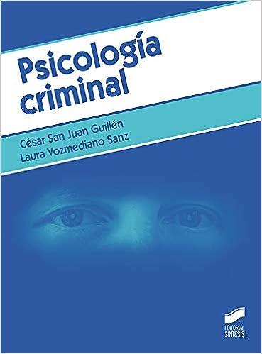 Psicología Criminal por César San Juan Gúillén epub