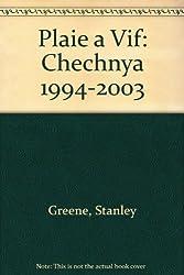 Plaie à vif : Tchétchénie, 1994-2003