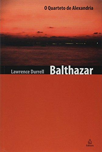 Balthazar - Volume 2. Coleção O Quarteto de Alexandria