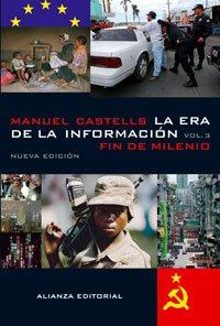 Descargar Libro La Era De La Información. Economía, Sociedad Y Cultura: Iii. Fin De Milenio: 3 ) Manuel Castells