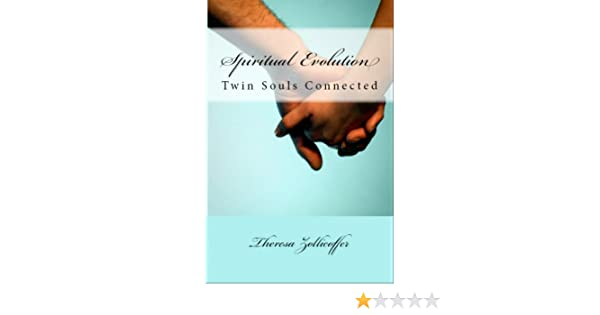 Spiritual Evolution: Twin Souls Connected eBook: Theresa Zollicoffer