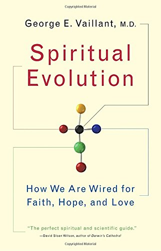 Spiritual Evolution: How We Are Wired for Faith, Hope, and Love