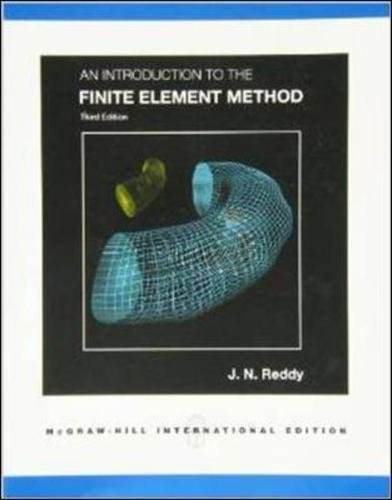 An Introduction to the Finite Element Method (Asia Higher Education Engineering/Computer Science Mechanical Engineering)