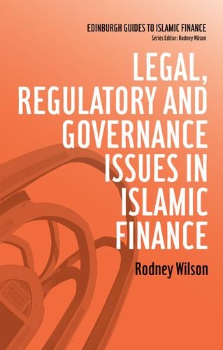 Download Legal, Regulatory and Governance Issues in Islamic Finance (Edinburgh Guides to Islamic Finance) Pdf