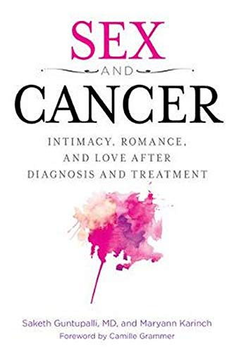 Sex and Cancer: Intimacy, Romance, and Love after
