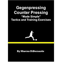 Gegenpressing - Counter Pressing Made Simple: Tactics and Training Exercises