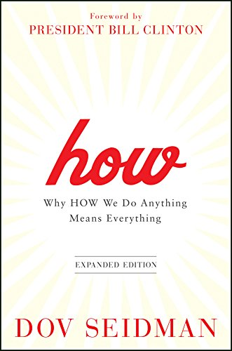 [Read] How: Why How We Do Anything Means Everything [Z.I.P]
