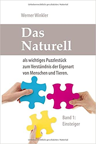 Das Naturell: als wichtiges Puzzlestück zum Verständnis der Eigenart ...