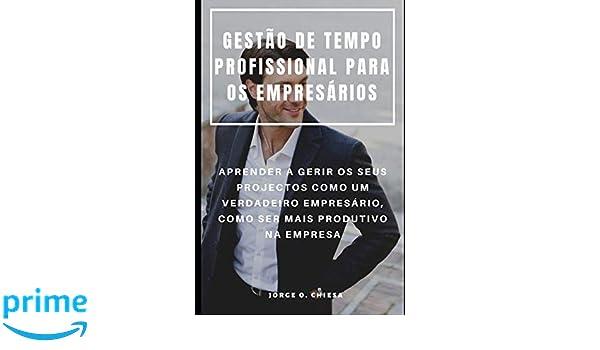 Amazon.com: GESTÃO DE TEMPO PROFISSIONAL PARA OS EMPRESÁRIOS ...